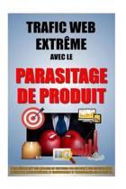 Trafic Web Extr me Avec Le Parasitage de Produit