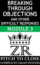 Breaking Through Objections and Other Difficult Responses