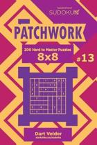 Sudoku Patchwork - 200 Hard to Master Puzzles 8x8 (Volume 13)