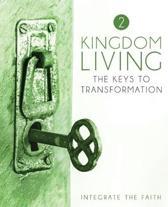 Kingdom Living 2: The Keys to Transformation