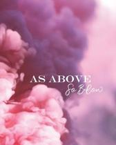 As Above So Below: Pink Smoke