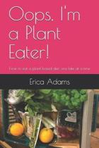 Oops, I'm a Plant Eater!