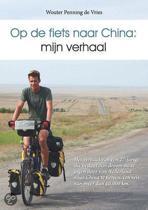 Op de fiets naar China: mijn verhaal