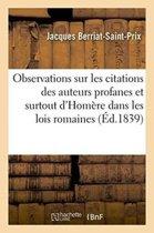 Observations Sur Les Citations Des Auteurs Profanes Et Surtout d'Hom�re Dans Les Lois Romaines