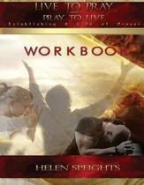 Live to Pray Pray to Live Workbook