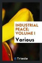 Industrial Peace; Volume I