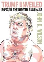 Trump Unveiled