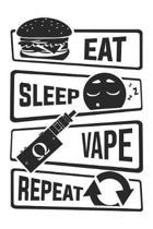 Eat Sleep Vape Repeat