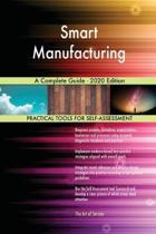 Smart Manufacturing a Complete Guide - 2020 Edition