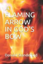 A Flaming Arrow in God's Bow