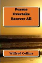 Pursue, Overtake, Recover All