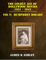 The Golden Age of Hollywood Movies 1931-1943: Vol V, Humphrey Bogart