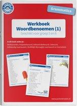 Grammatica Woordbenoemen (1) Geschikt voor groep 5 en 6 Werkboek