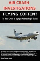 Air Crash Investigations, Flying Coffin? the Near Crash of Olympic Airlines Flight Oa202