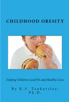 Childhood Obesity: Helping Children Lead Fit and Healthy LIves