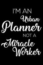 I'm a Urban Planner Not a Miracle Worker
