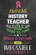An Awesome History Teacher Is Hard to Find Difficult to Part with and Impossible to Forget