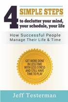 4 Simple Steps to Declutter Your Mind Your Schedule Your Life