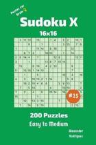 Sudoku X Puzzles - 200 Easy to Medium 16x16 Vol.15