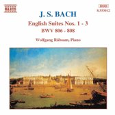 Bach: English Suites no 1-3 / Wolfgang Rubsam