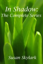 In Shadow: The Complete Series