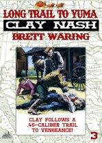 Clay Nash 3: Long Trail to Yuma