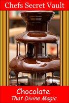 Chocolate: That Divine Magic