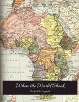 When The World Shook: The Evergreen Story (Annotated) By Henry Rider Haggard.