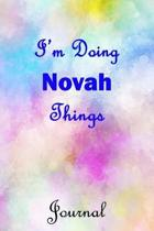 I'm Doing Novah Things Journal: Novah First Name Personalized Journal 6x9 Notebook, College Ruled (Lined) blank pages, Cute Pastel Notepad, Watercolor