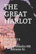 The Great Harlot: The Beast & Babylon