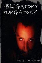 Obligatory Purgatory
