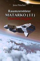 Raumzerstörer MATARKO ( II ): Überleben fraglich
