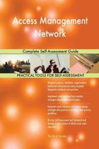 Access Management Network Complete Self-Assessment Guide