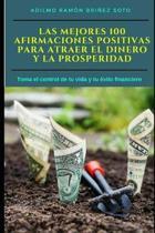 Las Mejores 100 Afirmaciones Positivas Para Atraer El Dinero Y La Prosperidad