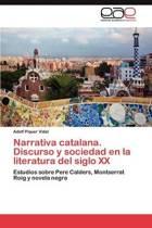 Narrativa Catalana. Discurso y Sociedad En La Literatura del Siglo XX