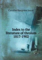 Index to the Literature of Throium 1817-1902