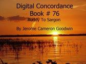 Ruddy To Sargon - Digital Concordance Book 76