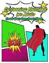 Cartooning Notebook for Adults Create Your Own Comic Book