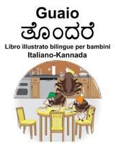 Italiano-Kannada Guaio/ತೊಂದರೆ Libro illustrato bilingue per bambini