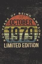October 1979 Limited Edition 40 Years of Being Awesome: 40th Birthday Gifts Blank Lined Notebook Forty 40 Yrs Old Bday Present Men Women Turning 40 Bo