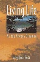 Living Life as You Always Dreamed