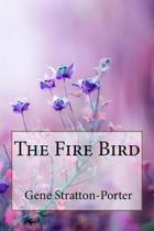 The Fire Bird Gene Stratton-Porter