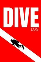 Dive Log: Scuba Logbook Diving Notebook for Beginners and Experienced Divers - Journal for Training, Certification, Leisure