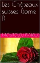 Les Châteaux suisses (tome 1)