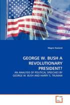 George W. Bush a Revolutionary President?