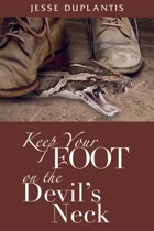 Keep Your Foot on the Devil's Neck