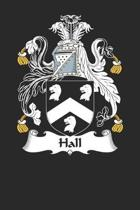 Hall: Hall Coat of Arms and Family Crest Notebook Journal (6 x 9 - 100 pages)