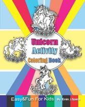 Unicorn Activity Coloring Book: Easy & Fun Coloring Book for Kids Age 3-8