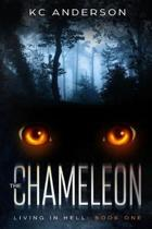 The Chameleon: Book One of the 'Living In Hell' Trilogy