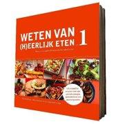 Boek cover Weten van (h)eerlijk eten 1 Kennis, om je gezondheid positief te beïnvloeden van Rineke Dijkinga (Hardcover)